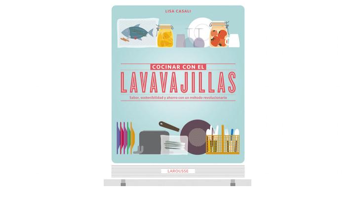 39 cocinar con el lavavajillas 39 un libro para ecococineros for Cocinar en el lavavajillas